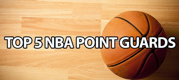 Top 5 NBA Point Guards