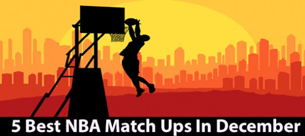 Best NBA Match Ups In December