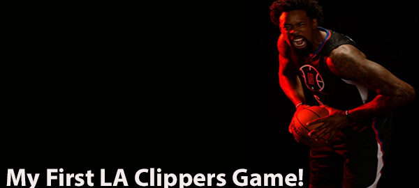 My First Los Angeles Clippers Game