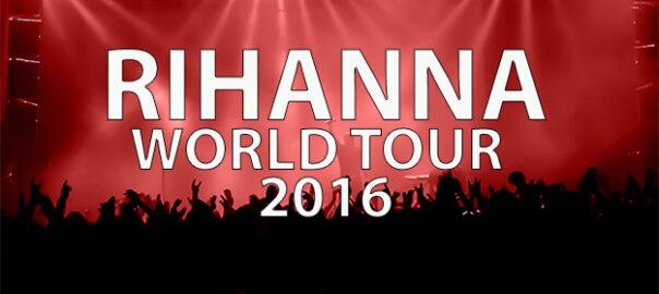 Rihanna Tour Dates 2016